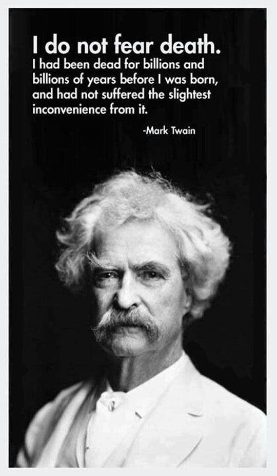 """Mark Twain (1835-1910) - """"I do not fear death..."""""""