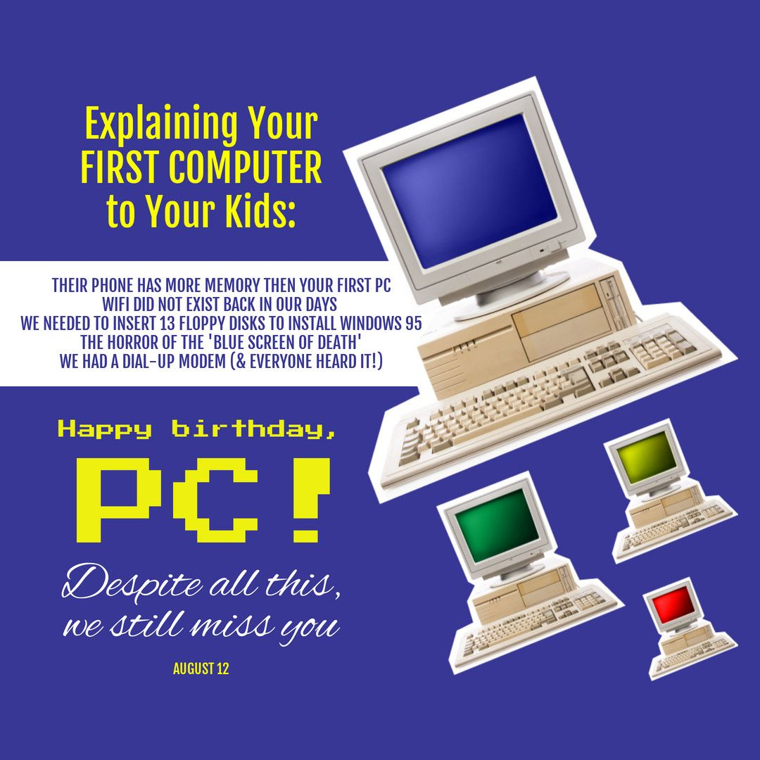 Happy Birthday PC!! 12th August Blue screen, Floppy