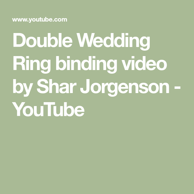 Double Wedding Ring Binding Video By Shar Jorgenson Youtube In 2020 Double Wedding Rings Double Wedding Wedding Rings