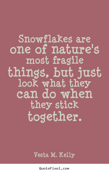 Snowflake Love Quotes Amazing Sayings About Success  Snowflakes Are One Of Nature's Most