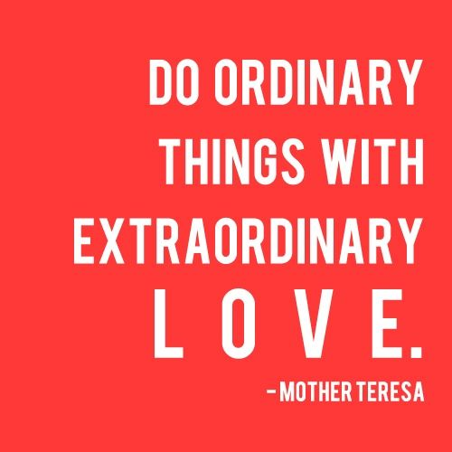 Beautiful And Extra Ordinary Picture: Do Ordinary Things With Extraordinary #love. ~