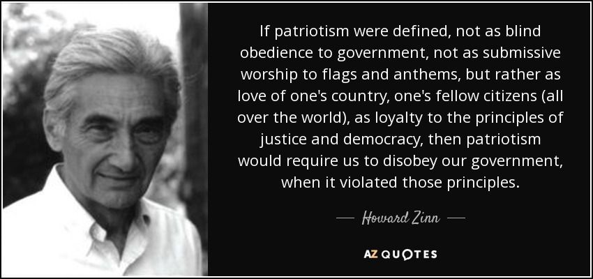 Our Country I Not A Clump Of Dirt Or Building Made Stone And Mortar People We Didn T Sacrifice Life Howard Zinn Quote Indoctrinated Essays