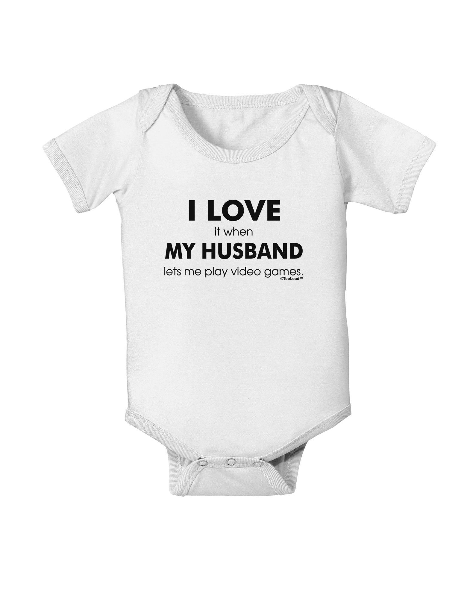 TooLoud I Love My Husband Videogames Baby Romper Bodysuit