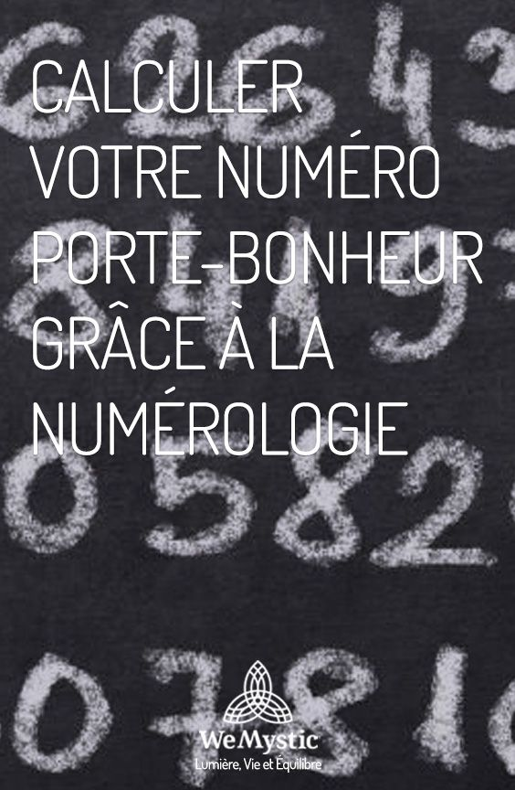 Calculer Votre Numero Porte Bonheur Grace A La Numerologie Wemystic France Numerologie Numerologie Chemin De Vie Porte Bonheur