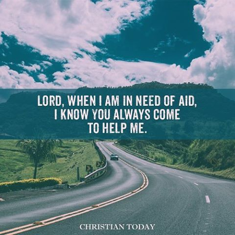 Lord when I am in need of aid, I know you always come to me #prayers #Godisfaithful