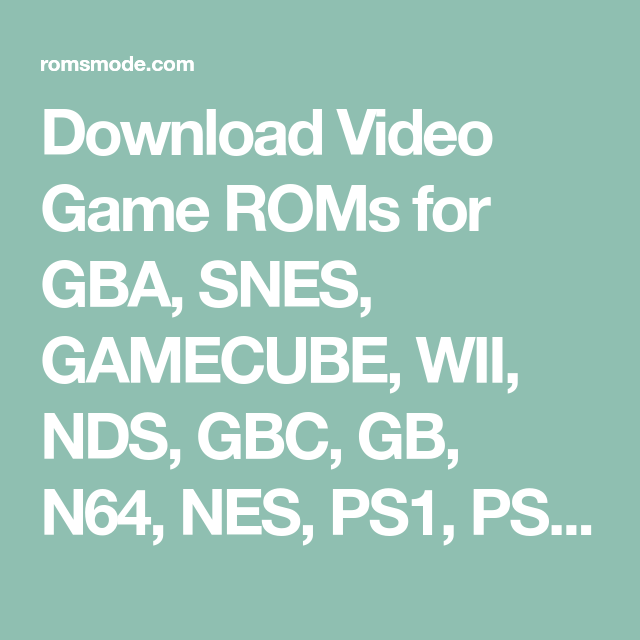 Download Video Game ROMs for GBA, SNES, GAMECUBE, WII, NDS