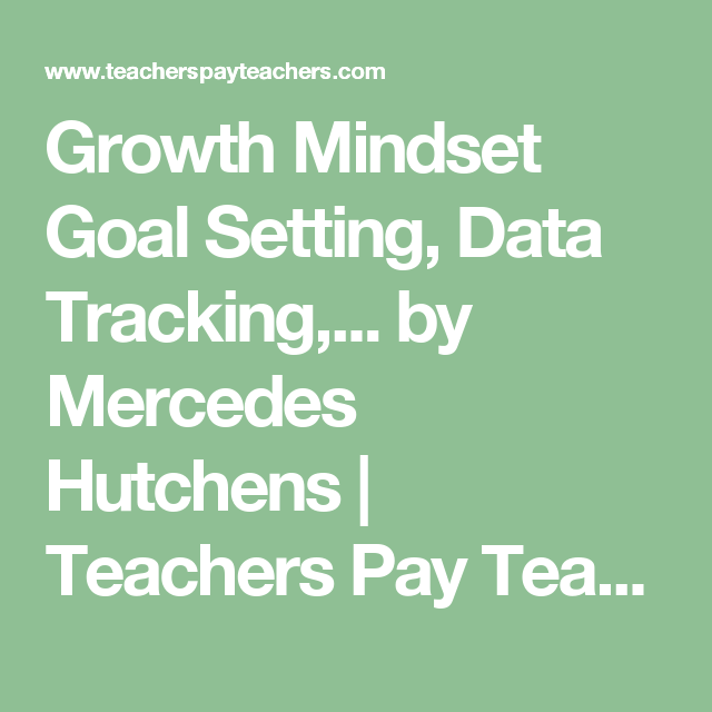 Growth Mindset Goal Setting, Data Tracking, And Reflection
