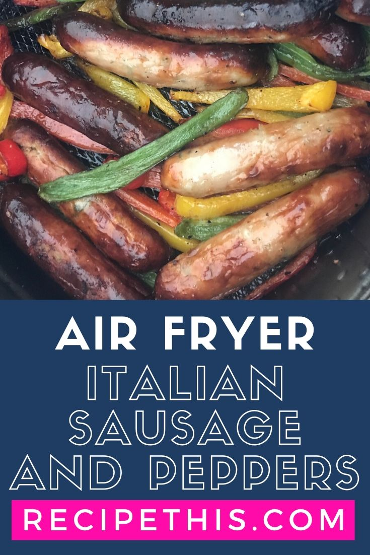 Air Fryer Italian Sausage And Peppers Recipe This