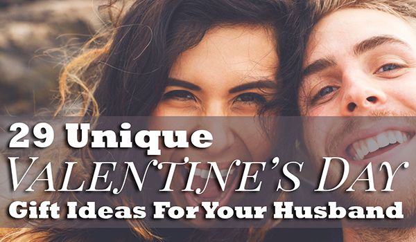 29 Unique Valentines Day Gift Ideas For Your Husband Marriage