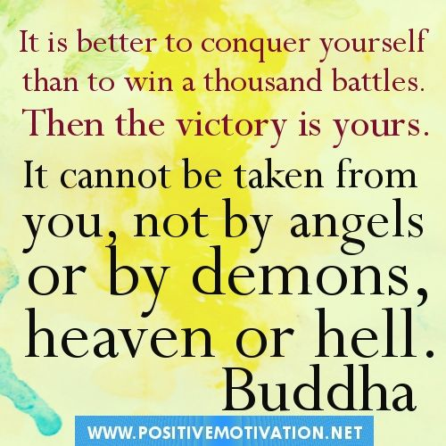 Buddha Quotes Is Better To Conquer Yourself Than To Win A