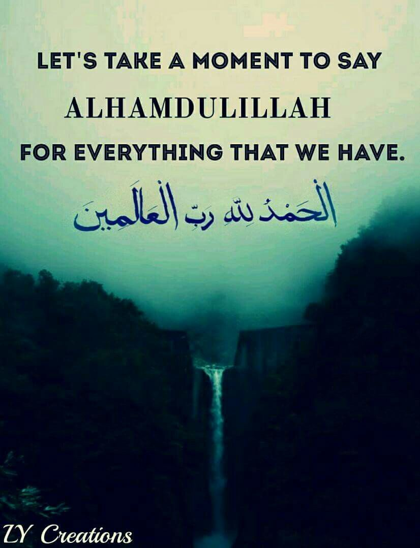 Let S Take A Moment To Say Alhamdulillah For Everything That