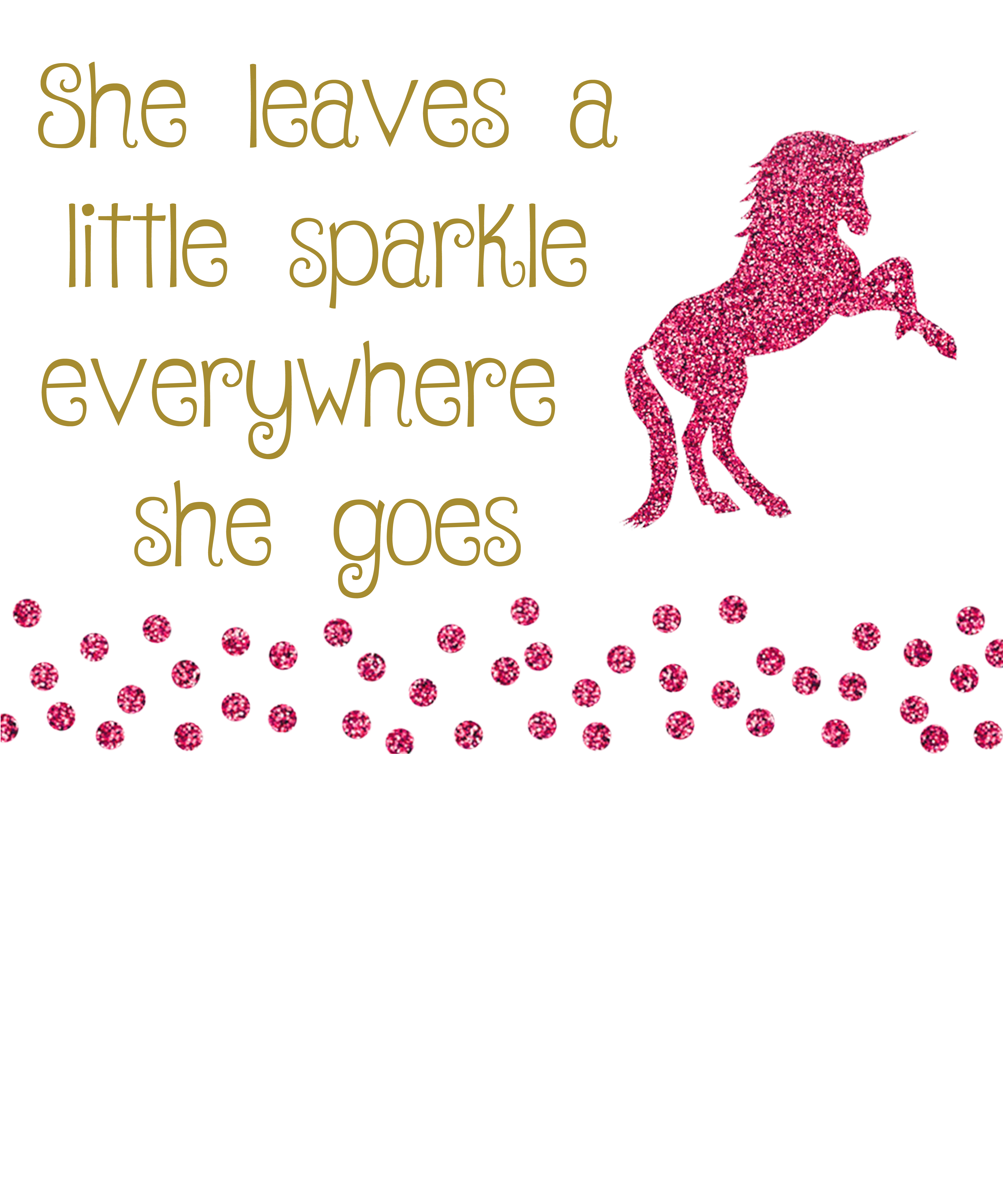 Unicorn Quote Pink Sparkle Girl Leaves A Little Sparkle