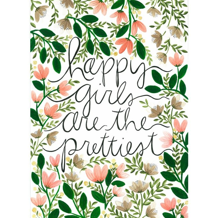 Happy Girls Are The Prettiest Quotes: Happy Girls Are The Prettiest. From Practically Polished