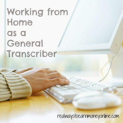 working from home as a general transcriber