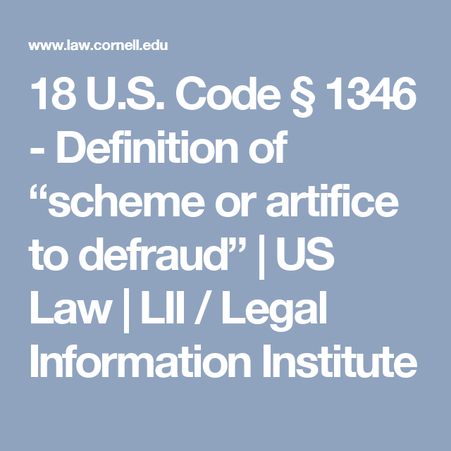 "18 U.S. Code § 1346 - Definition of ""scheme or artifice to defraud"" 