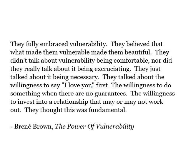 Quotes About Love Relationships: Be Vulnerable. All The Best Relationships Must Have This