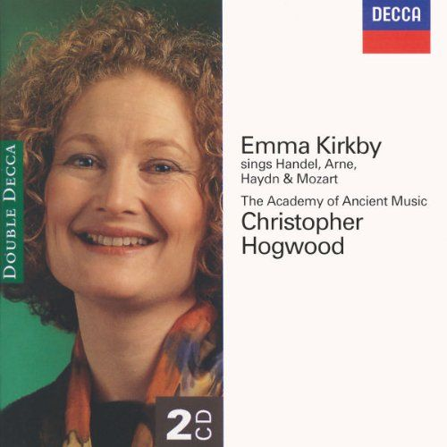 Emma Kirkby sings Handel, Arne, Haydn, & Mozart, by Christopher Hogwood