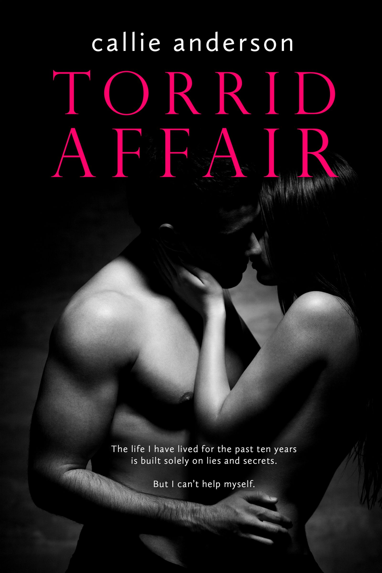Torrid Affair by Callie Anderson | Release Date September 13, 2016 | Genres: Contemporary Romance, Erotic Romance