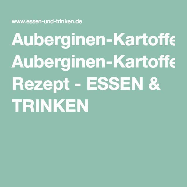 Auberginen-Kartoffel-Curry Rezept - ESSEN & TRINKEN