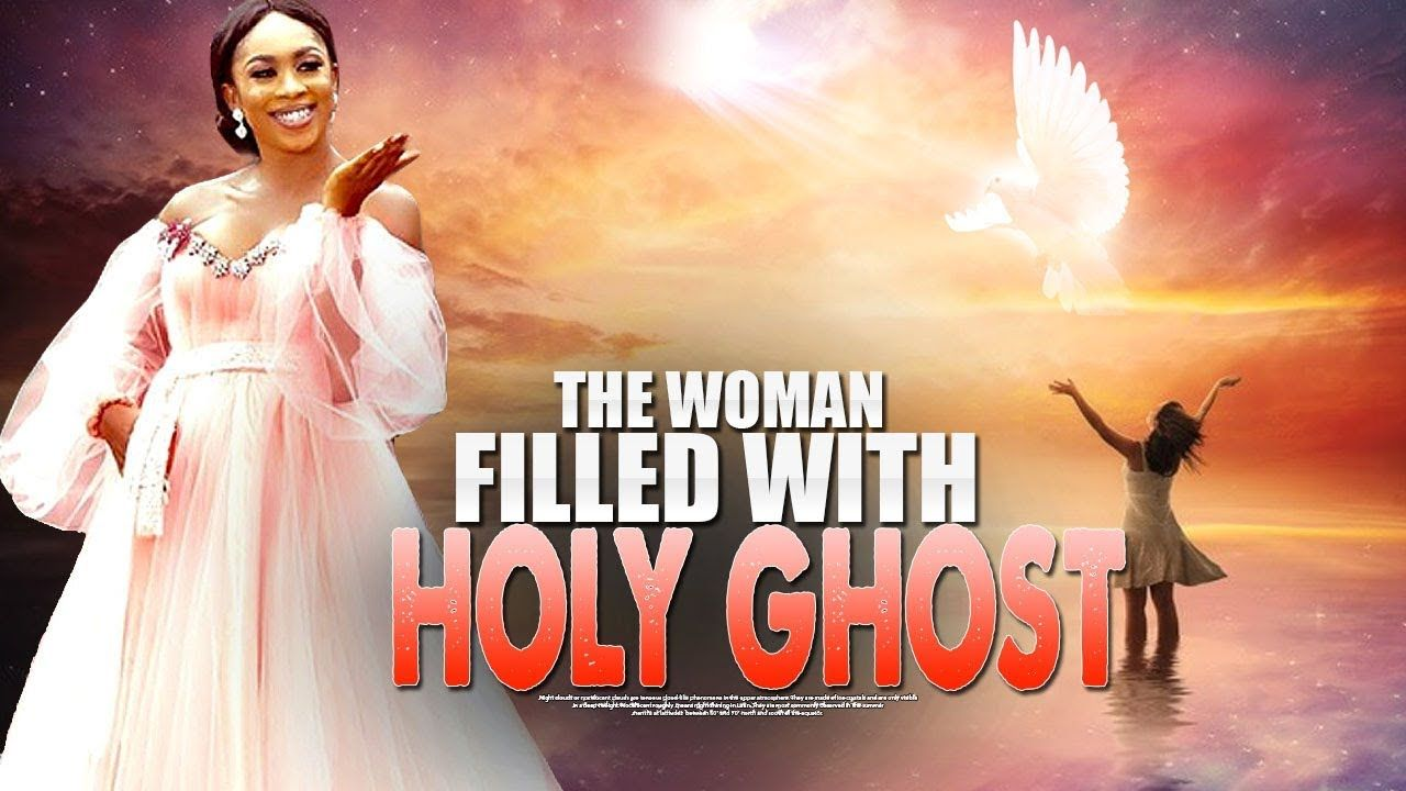THE WOMAN FILLED WITH HOLY GHOST Nigerian Christian