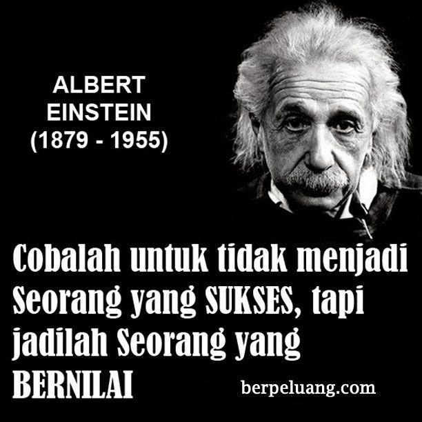 Cobalah Untuk Tidak Menjadi Seorang Yang Sukses Tapi Jadilah Seorang Yang Bernilai Albert Einstein Gambar Kata Albert Einstein Quotes Einstein Nasihat Ayah