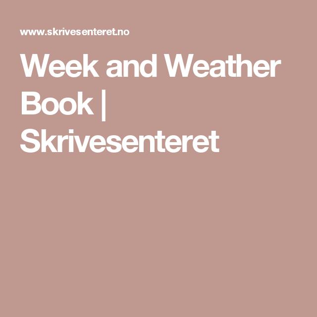Week and Weather Book | Skrivesenteret
