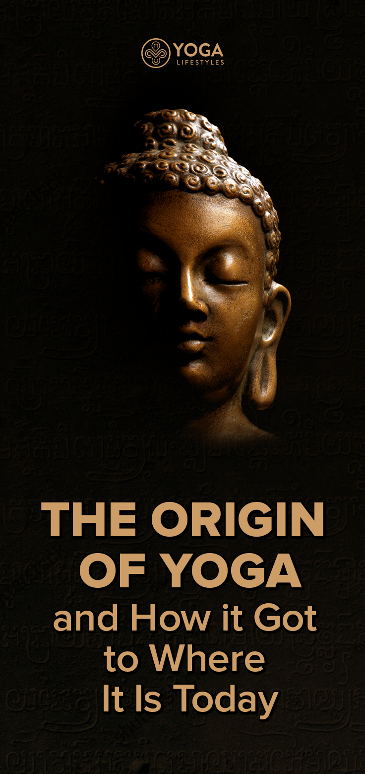 The Origin Of Yoga And How It Got To Where Is Today