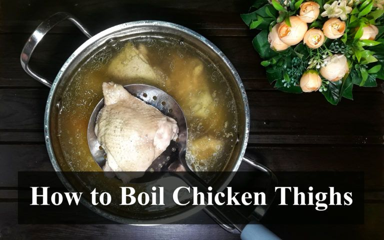 How To Boil Chicken Thighs 12 Easy Steps Recipe Chicken Thights Recipes Cooking Boneless Chicken Thighs Boiled Chicken