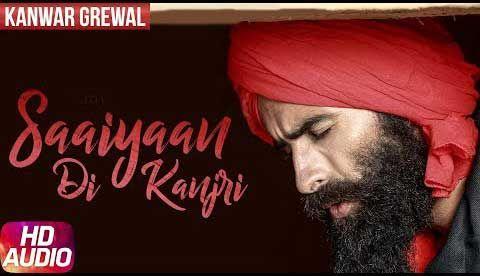 """Saaiyaan Di Kanjri Lyrics by """"Kanwar Grewal"""" New punjabi"""
