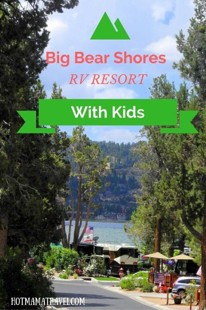 Big Bear Shores RV Resort with Kids   Follow HotMamaTravel