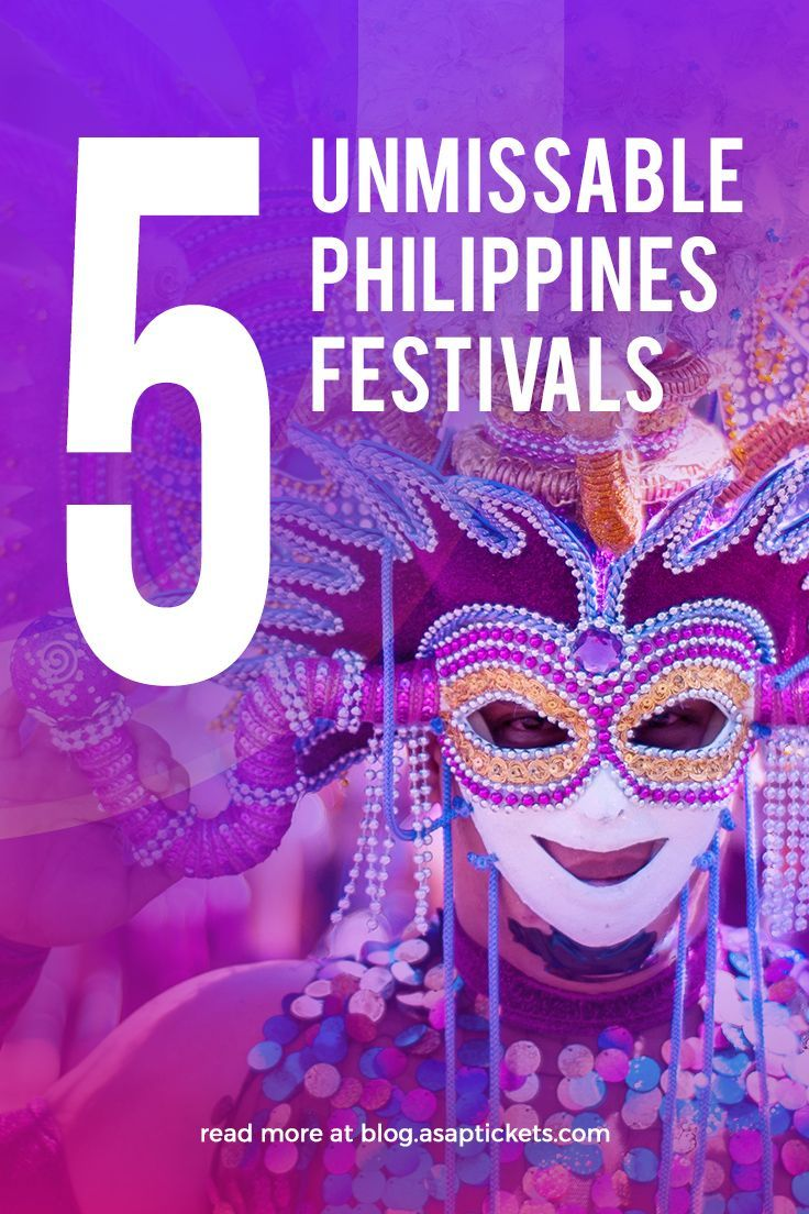 Move over Rio and Venice! Philippine Festivals are becoming bigger and bolder each year. Find out more about the festivals you can't afford to miss out on!
