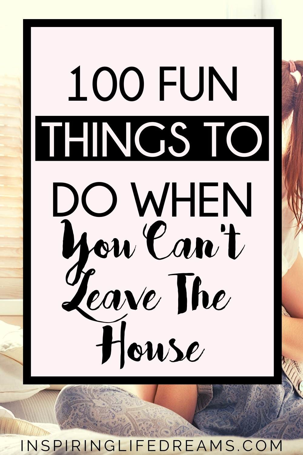 100 Things To Do At Home During Lockdown With Kids Things To Do At Home Things To Do When Bored 100 Things To Do