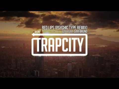 Gta Feat Sam Bruno Red Lips Psychic Type Remix Youtube