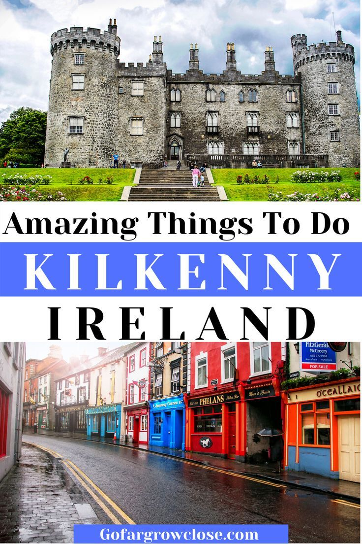 Kilkenny With Teens: An Exciting 2 Day Itinerary