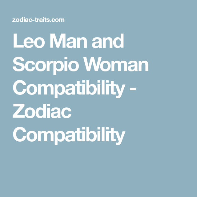 Leo Man And Scorpio Woman Compatibility With Images Capricorn