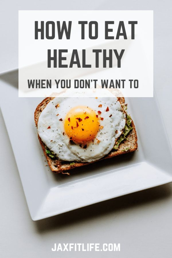 How to Eat Healthy When You Don't Want to - images