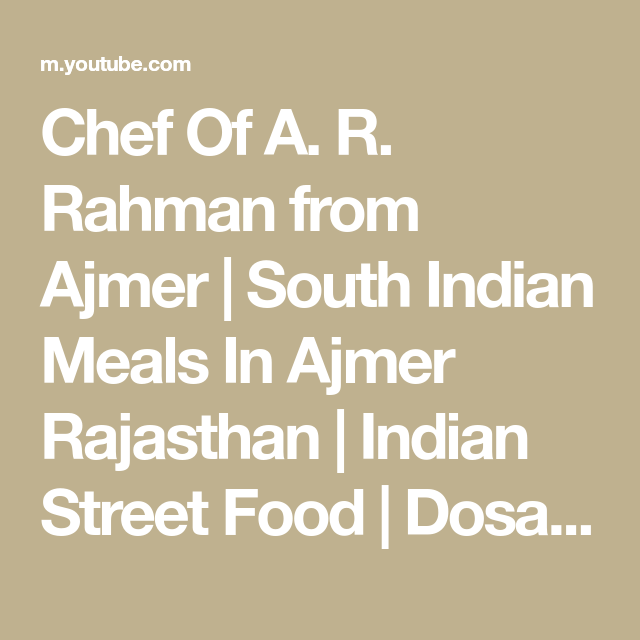 Chef Of A. R. Rahman from Ajmer | South Indian Meals In Ajmer Rajasthan | Indian Street Food | Dosa