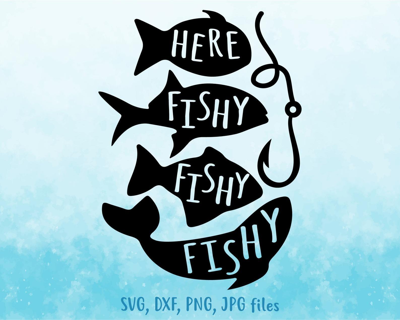 Download Here Fishy Fishy Fishy Svg Fishing Svg Summer Svg Vacation Etsy In 2021 Fishing Svg Fishing Decals Fishing Humor