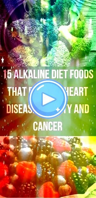Diet Foods that Prevent Heart Disease Obesity and Cancer Health 15 Alkaline Diet Foods that Prevent Heart Disease Obesity and Cancer15 Alkaline Diet Foods that Prevent He...