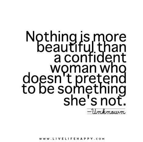 Confident Women Quotes Nothing Is More Beautiful Than A Confident Woman Who Doesn't Pretend
