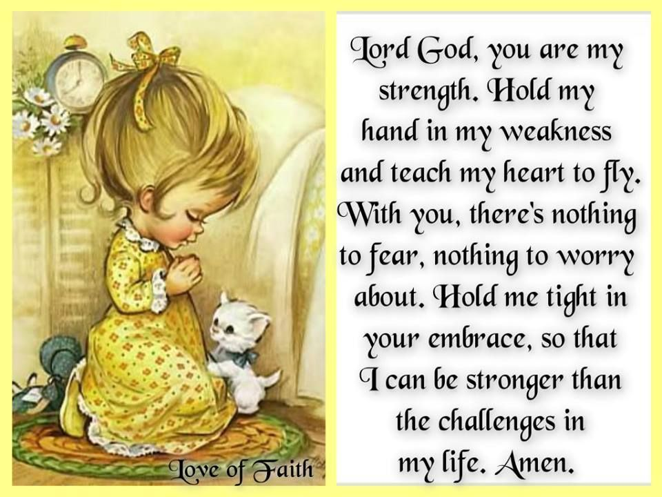 Prayer Lord God You Are My Strength Hold My Hand In My Weakness And Teach My Heart To Fly With You Prayers For Children God The Father Christian Quotes