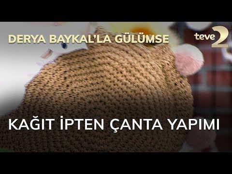 Derya Baykal'la Gülümse: Kağıt İpten Çanta Yapımı - YouTube
