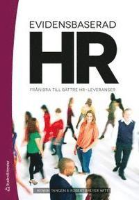 Evidensbaserad HR : från bra till bättre HR-leveranser (häftad)