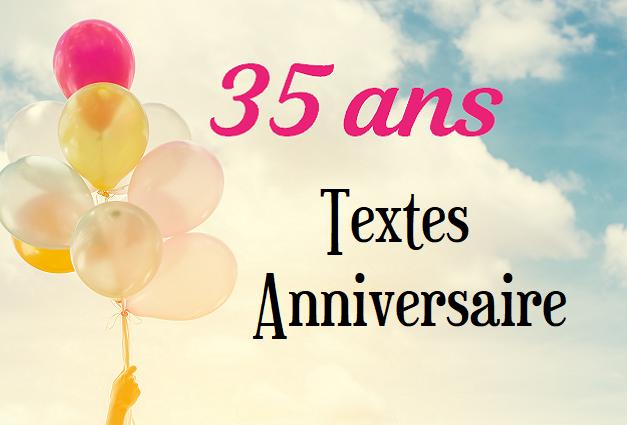 Textes Anniversaire 35 Ans Anniversaire 35 Ans Message Anniversaire Texte Anniversaire