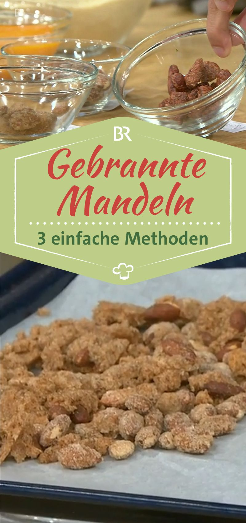 Gebrannte Mandeln: 3 einfache Methoden