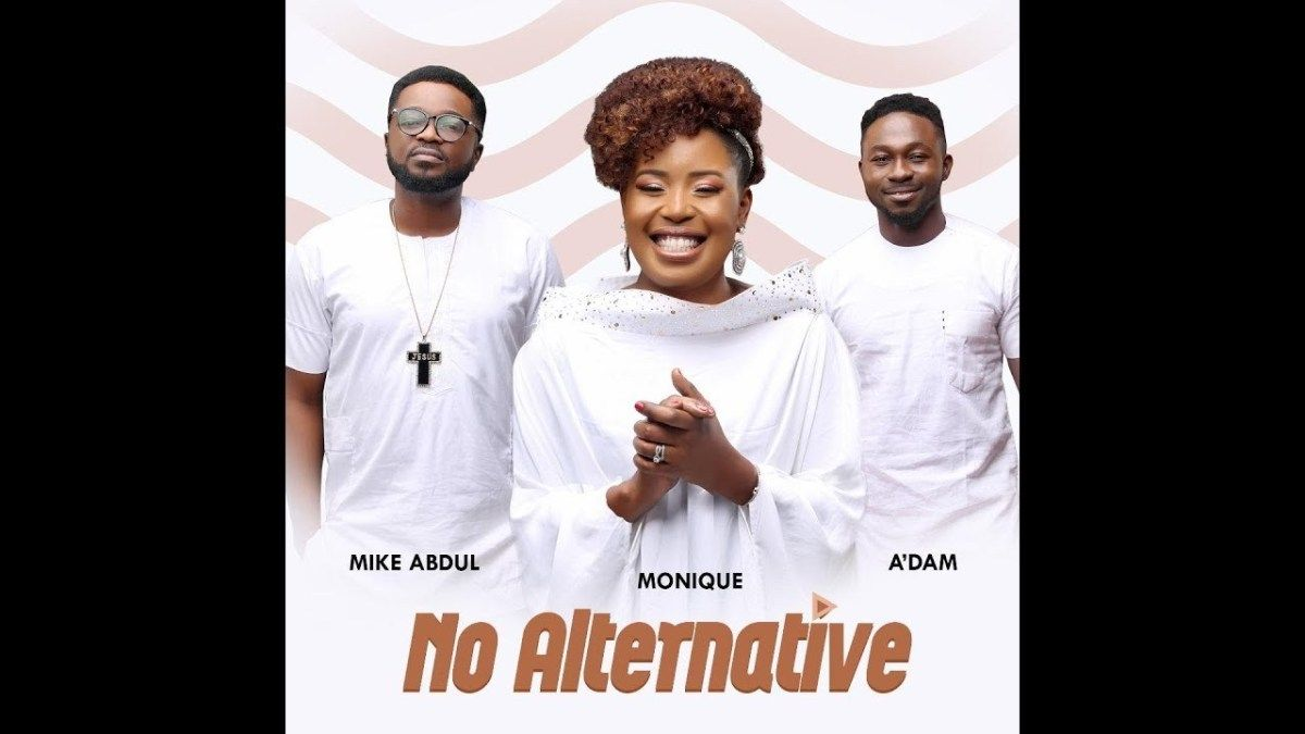 No Alternative Lyrics - MoniQue | Christian Songs in 2019