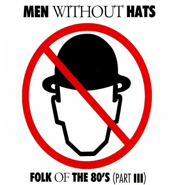"""Men Without Hats, Folk of the *'s (Part III)****: This was a better album than I expected it to be... much better. I think that is a result of growing up thinking of this band as a one-hit-wonder. That moniker doesn't mean they weren't good (which it often seems to indicate), it just meant that beyond """"Safety Dance,"""" no one paid attention. They should have paid this one some attention. 2/15/17"""