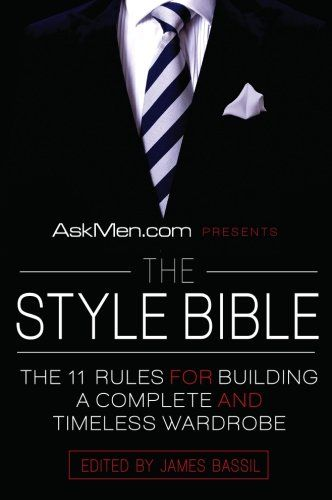 The Style Bible is an indispensable handbook filled with fundamentals that every man can use to improve his dress sense and lifestyle. Divided in ...