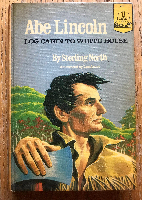 Abe Lincoln Log Cabin To White House Hardback