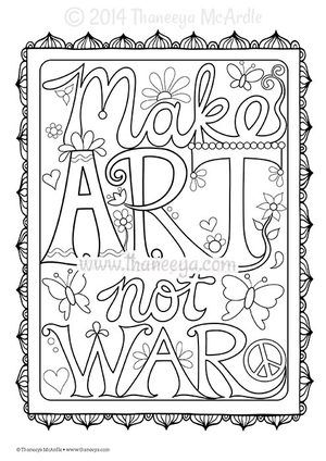 Make Art Not War Coloring Page By Thaneeya